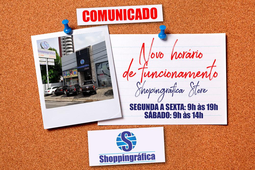 COMUNICADO: Novos horários de funcionamento na Shoppingráfica Store